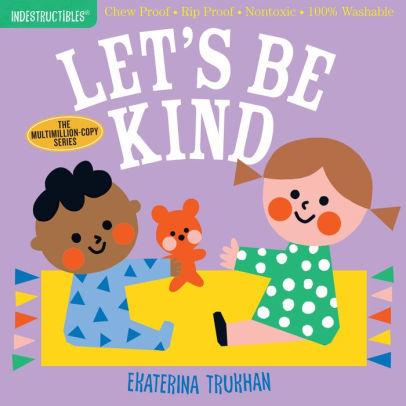 Indestructibles: Let's Be Kind book