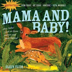 Indestructibles: Mama and Baby! book