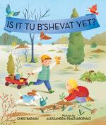 Is It Tu B'Shevat Yet? book