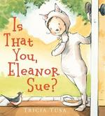 Is That You, Eleanor Sue? book