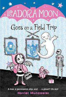 Isadora Moon Goes on a Field Trip book