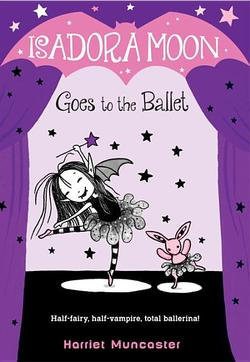 Isadora Moon Goes to the Ballet book