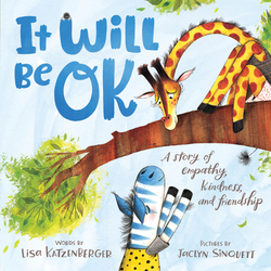 It Will Be Ok: A Story of Empathy, Kindness, and Friendship book
