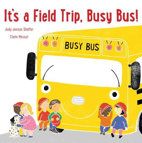 It's a Field Trip, Busy Bus! book