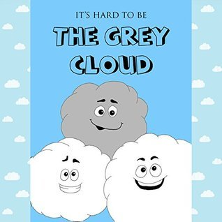 It's Hard to be the Gray Cloud book