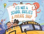 It's Not a School Bus, It's a Pirate Ship book