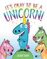 It's Okay to Be a Unicorn! book