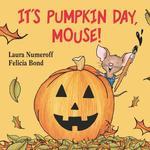 It's Pumpkin Day, Mouse! book