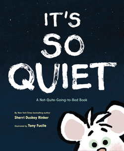 It's So Quiet: A Not-Quite-Going-To-Bed Book book