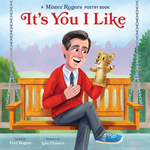 It's You I Like: A Mister Rogers Poetry Book book