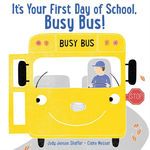 It's Your First Day of School, Busy Bus! book