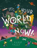 It's Your World Now! book