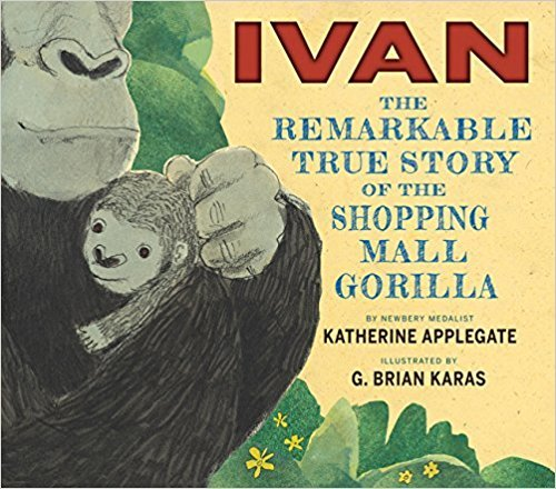 Ivan: The Remarkable True Story of the Shopping Mall Gorilla book