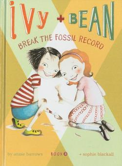 Ivy and Bean Break the Fossil Record book
