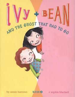 Ivy + Bean and the Ghost That Had to Go book