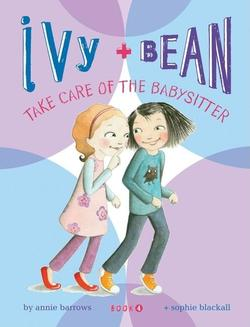 Ivy + Bean Take Care of the Babysitter book