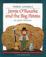 Jamie O'Rourke and the Big Potato book