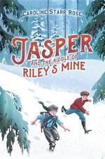 Jasper and the Riddle of Riley's Mine book