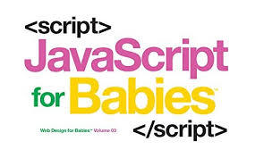 Javascript for Babies book