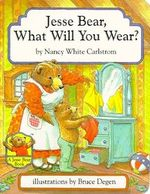 Jesse Bear, What Will You Wear? book
