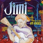 JIMI: Sounds Like a Rainbow - A Story of the Young Jimi Hendrix book
