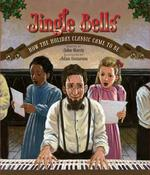 Jingle Bells: How the Holiday Classic Came to Be book