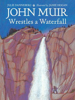 John Muir Wrestles a Waterfall book