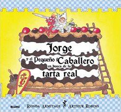 Jorge y el pequeno caballero en busca de la tarta real book