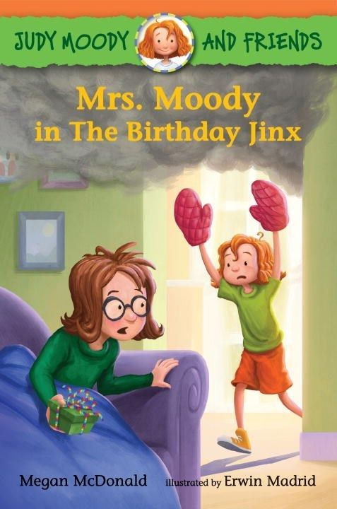 Judy Moody and Friends: Mrs. Moody in the Birthday Jinx book