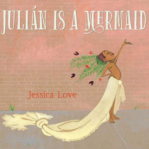 Julian Is a Mermaid book