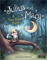 Julius and Macy: A Very Brave Night book