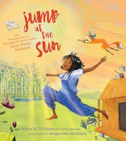 Jump at the Sun: The True Life Tale of Unstoppable Storycatcher Zora Neale Hurston book