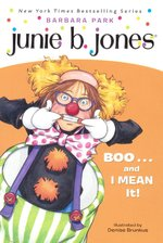 Junie B., First Grader: Boo...and I Mean It! book