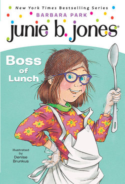 Junie B., First Grader: Boss of Lunch book
