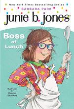 Junie B., First Grader: Boss of Lunch book