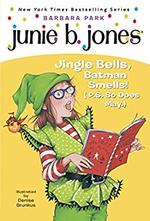 Junie B., Jingle Bells, Batman Smells book