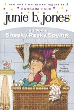 Junie B. Jones and Some Sneaky Peeky Spying book