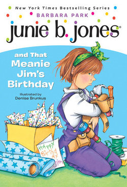 Junie B. Jones and that Meanie Jim's Birthday book