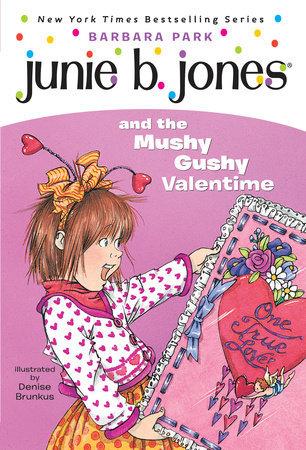 Junie B. Jones and the Mushy Gushy Valentime book