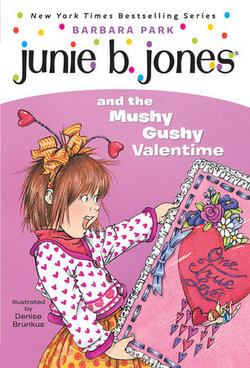 Junie B. Jones and the Mushy Gushy Valentime book