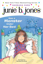 Junie B. Jones Has a Monster Under Her Bed book