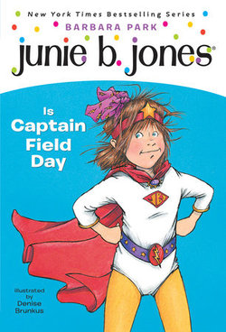 Junie B. Jones Is Captain Field Day book