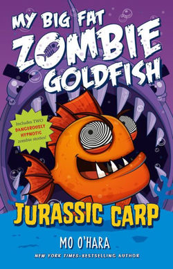 Jurassic Carp: My Big Fat Zombie Goldfish book