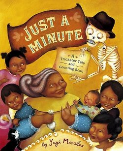 Just a Minute!: A Trickster Tale and Counting Book (Pura Belpre Medal Book Illustrator (Awards)) book