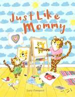 Just Like Mommy book