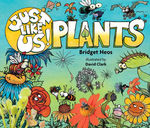 Just Like Us! Plants book