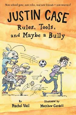 Justin Case: Rules, Tools, and Maybe a Bully book