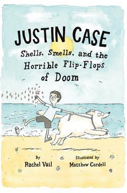 Justin Case: Shells, Smells, and the Horrible Flip-Flops of Doom book