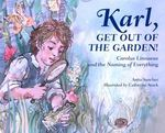 Karl, Get Out of the Garden! book
