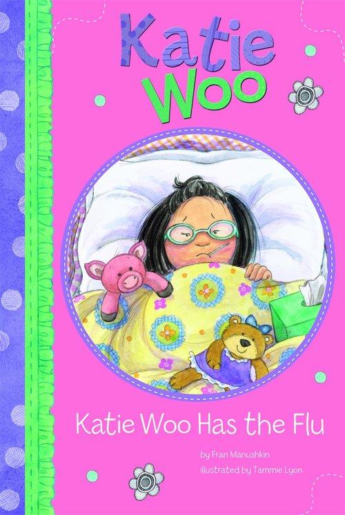 Katie Woo Has the Flu book